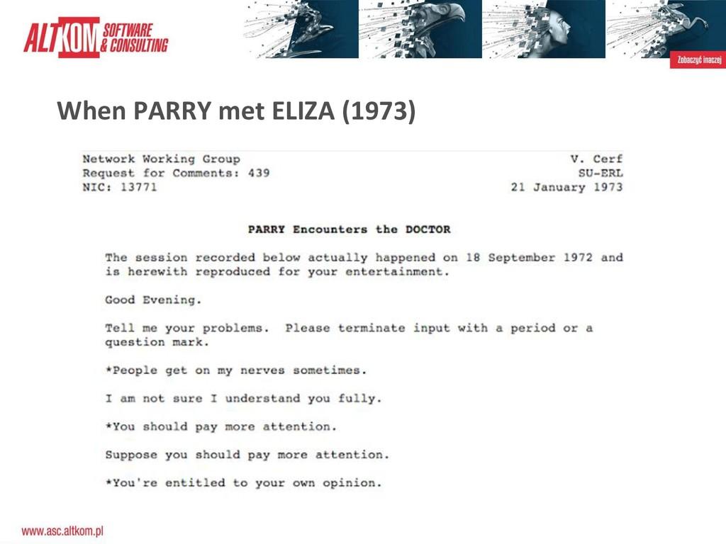 When PARRY met ELIZA (1973)