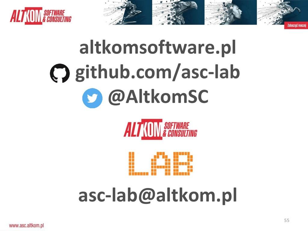 55 altkomsoftware.pl github.com/asc-lab @Altkom...
