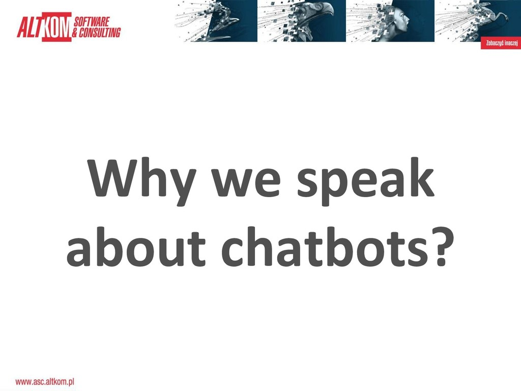 Why we speak about chatbots?