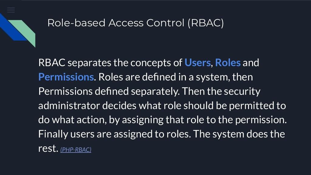 Role-based Access Control (RBAC) RBAC separates...