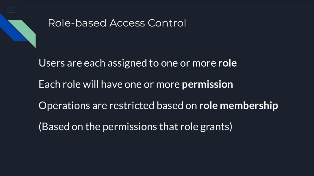 Role-based Access Control Users are each assign...