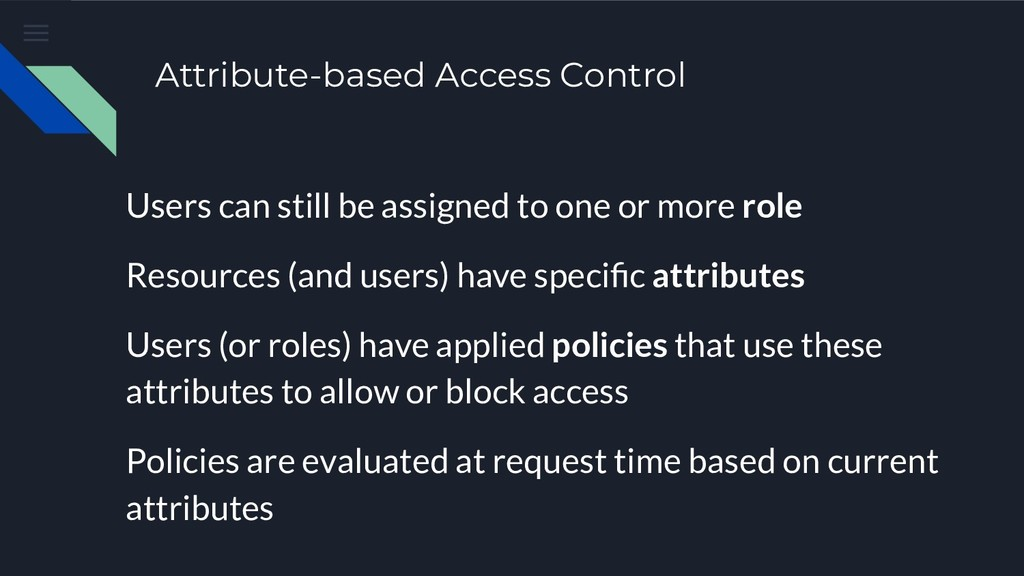 Attribute-based Access Control Users can still ...