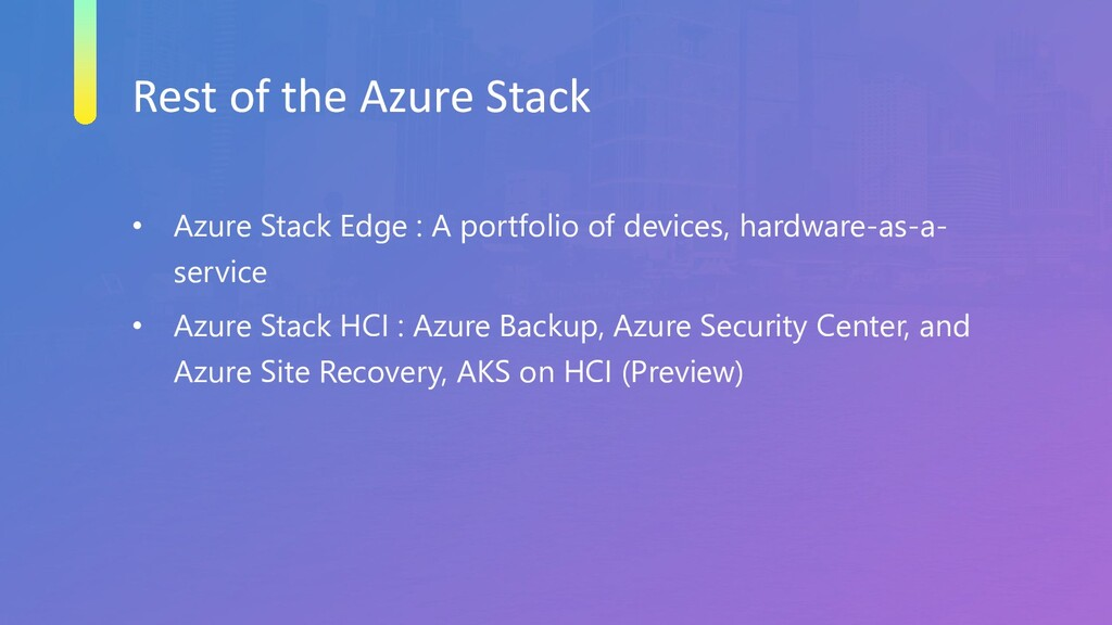 Rest of the Azure Stack • Azure Stack Edge : A ...