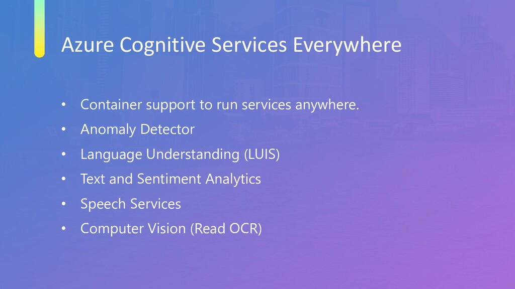 Azure Cognitive Services Everywhere • Container...