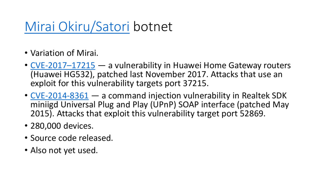 Mirai Okiru/Satori botnet • Variation of Mirai....