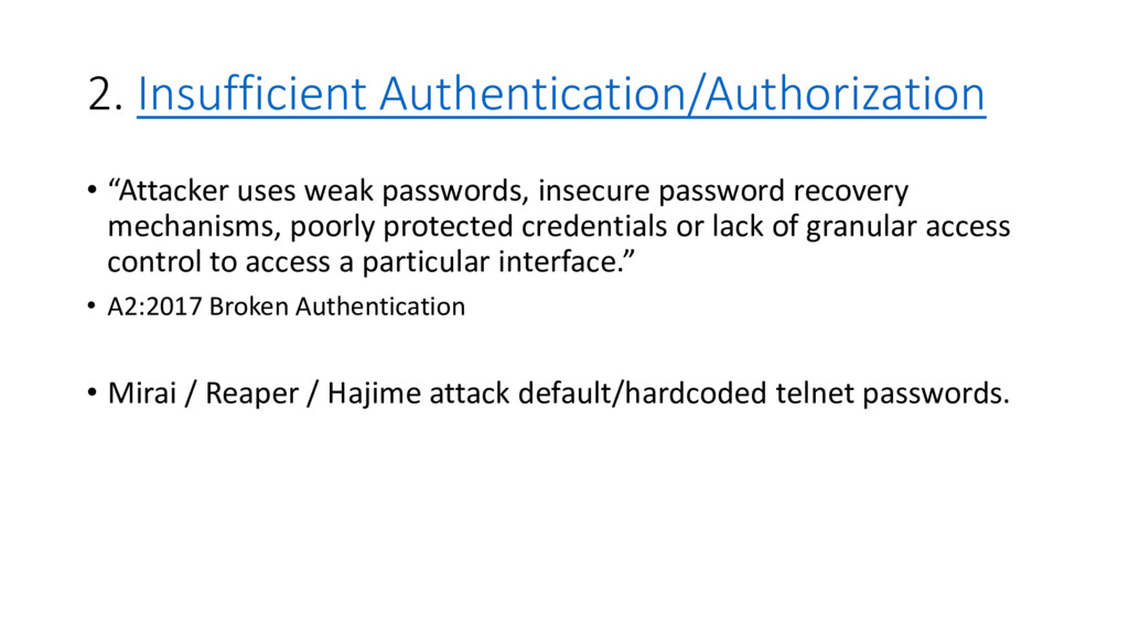 2. Insufficient Authentication/Authorization • ...