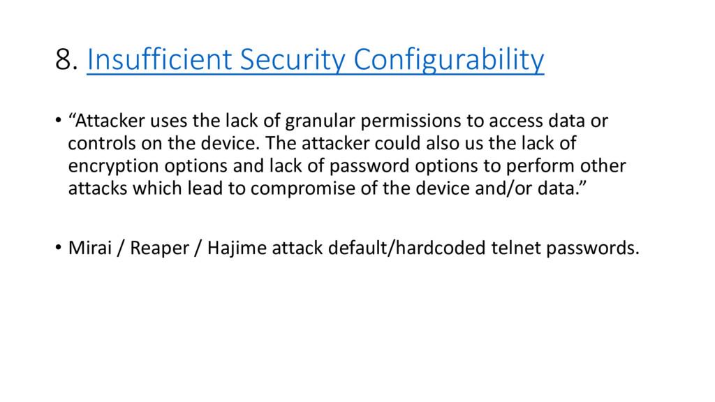 "8. Insufficient Security Configurability • ""Att..."