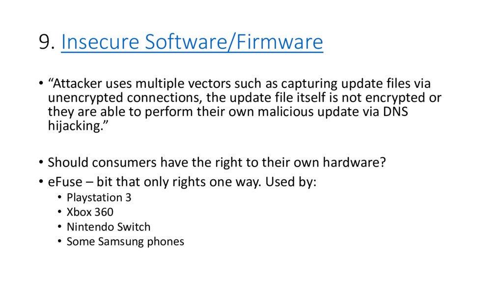 """9. Insecure Software/Firmware • """"Attacker uses ..."""