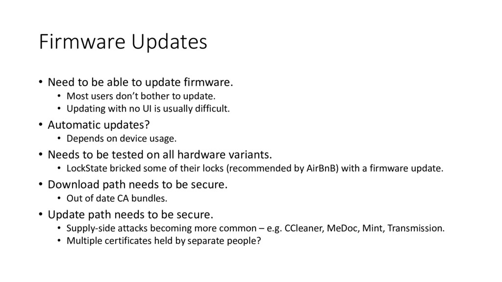 Firmware Updates • Need to be able to update fi...