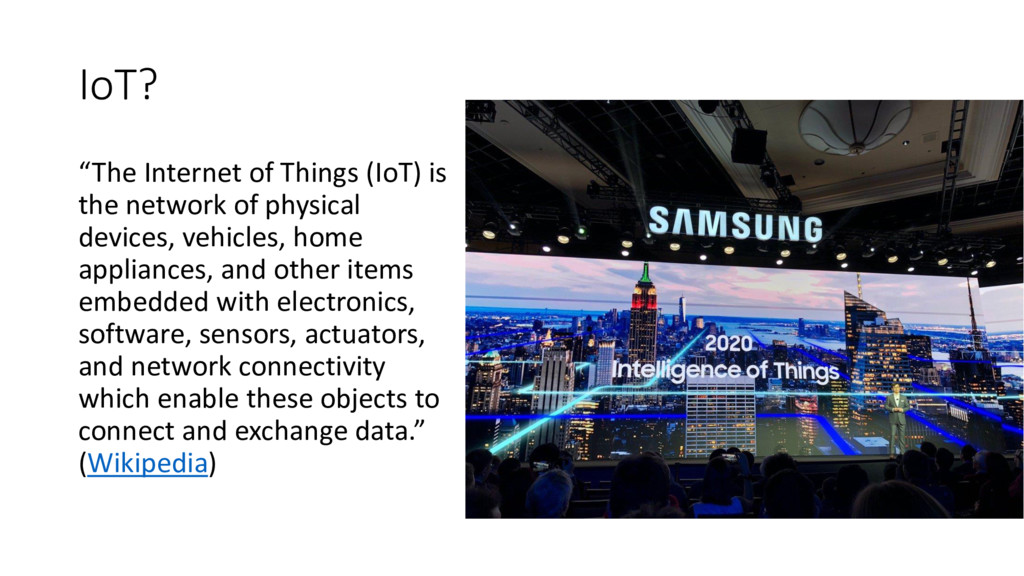 """IoT? """"The Internet of Things (IoT) is the netwo..."""