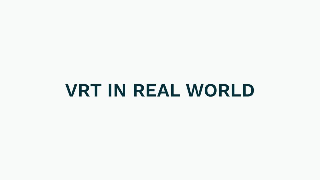 VRT IN REAL WORLD