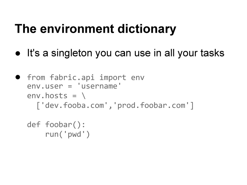 The environment dictionary ● It's a singleton y...