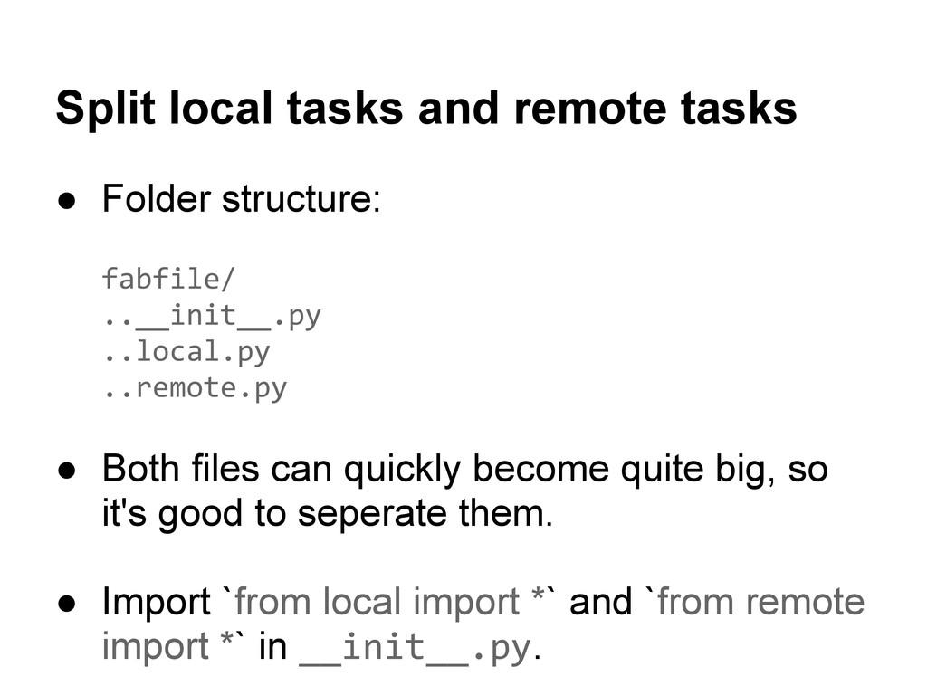 Split local tasks and remote tasks ● Folder str...