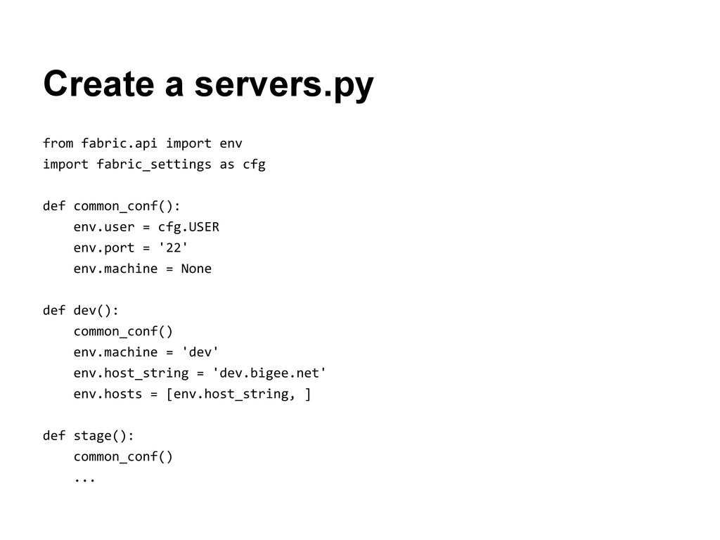 Create a servers.py from fabric.api import env ...