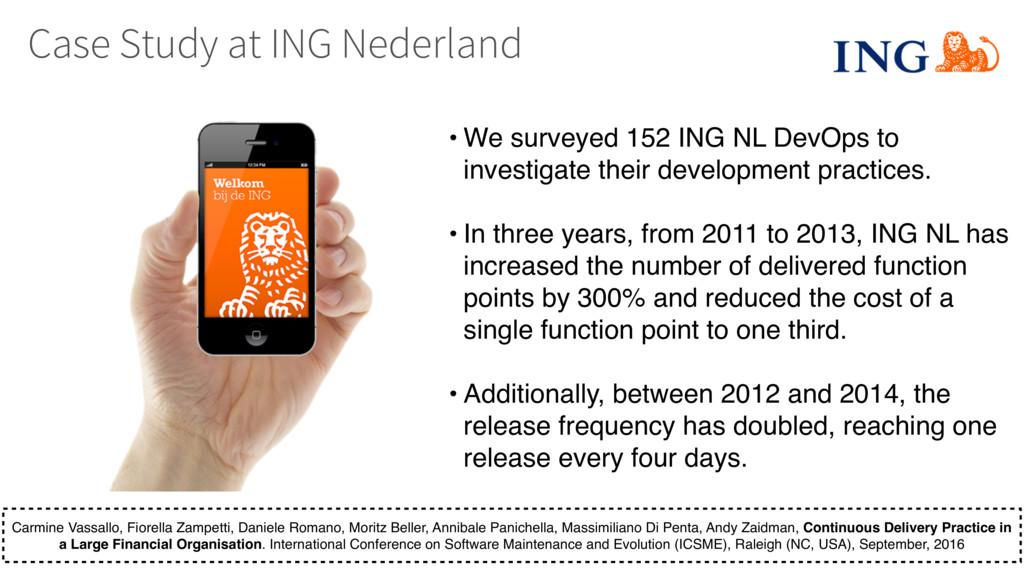 Case Study at ING Nederland • We surveyed 152 I...