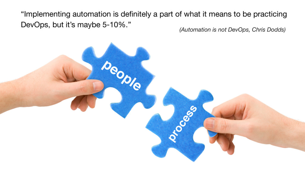 """""""Implementing automation is definitely a part of..."""