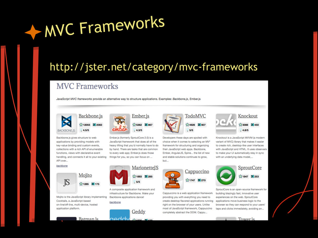 MVC Frameworks http://jster.net/category/mvc-fr...