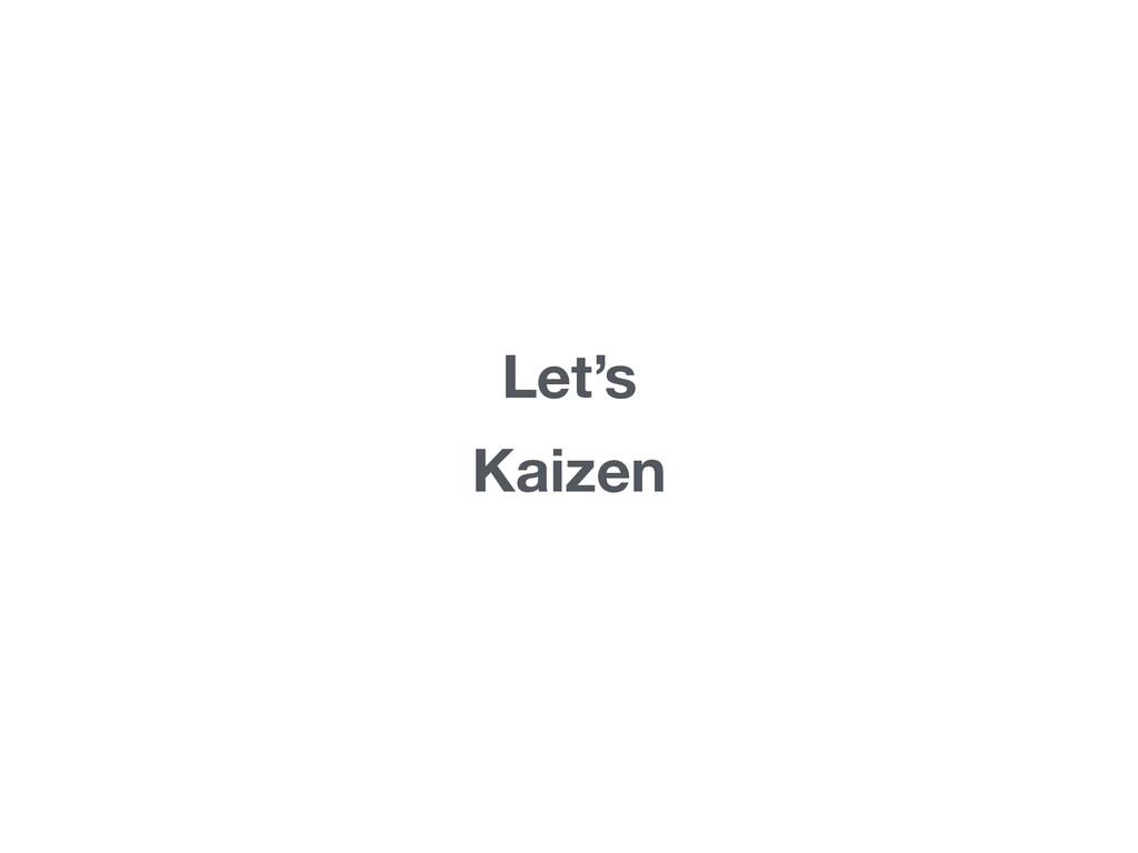 Let's Kaizen
