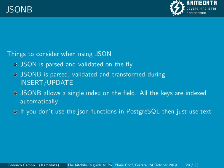 JSONB Things to consider when using JSON JSON i...