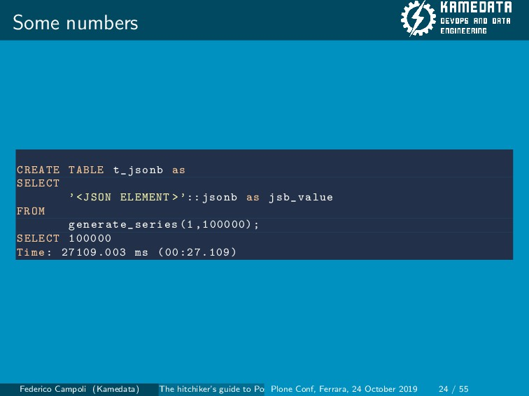 Some numbers CREATE TABLE t_jsonb as SELECT '<J...