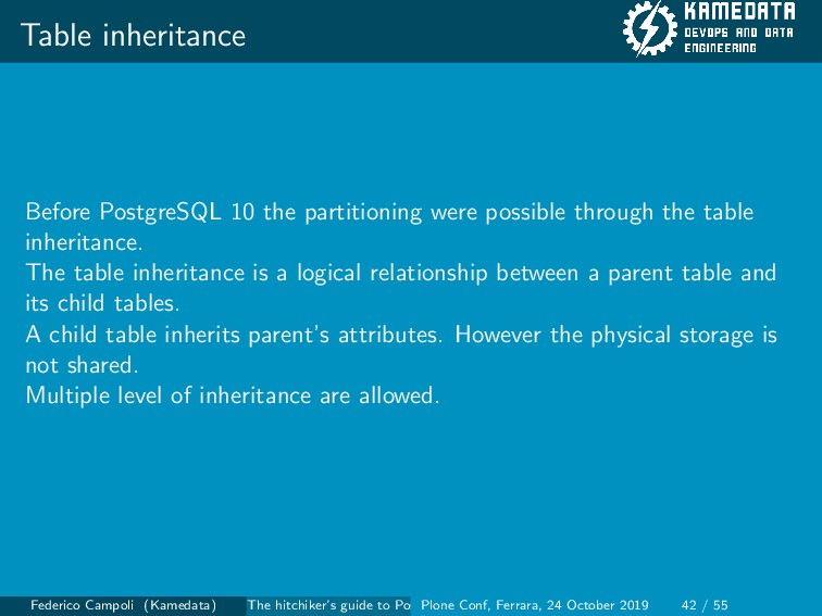 Table inheritance Before PostgreSQL 10 the part...