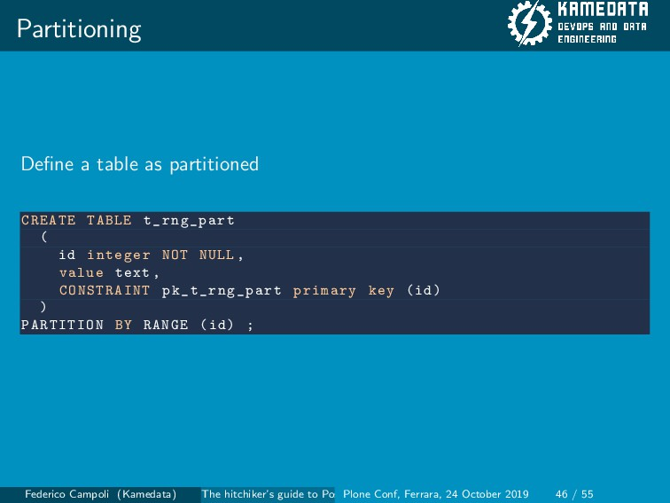 Partitioning Define a table as partitioned CREAT...