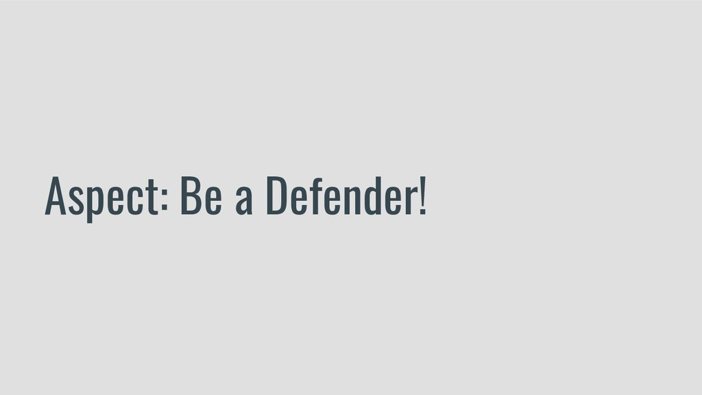 Aspect: Be a Defender!