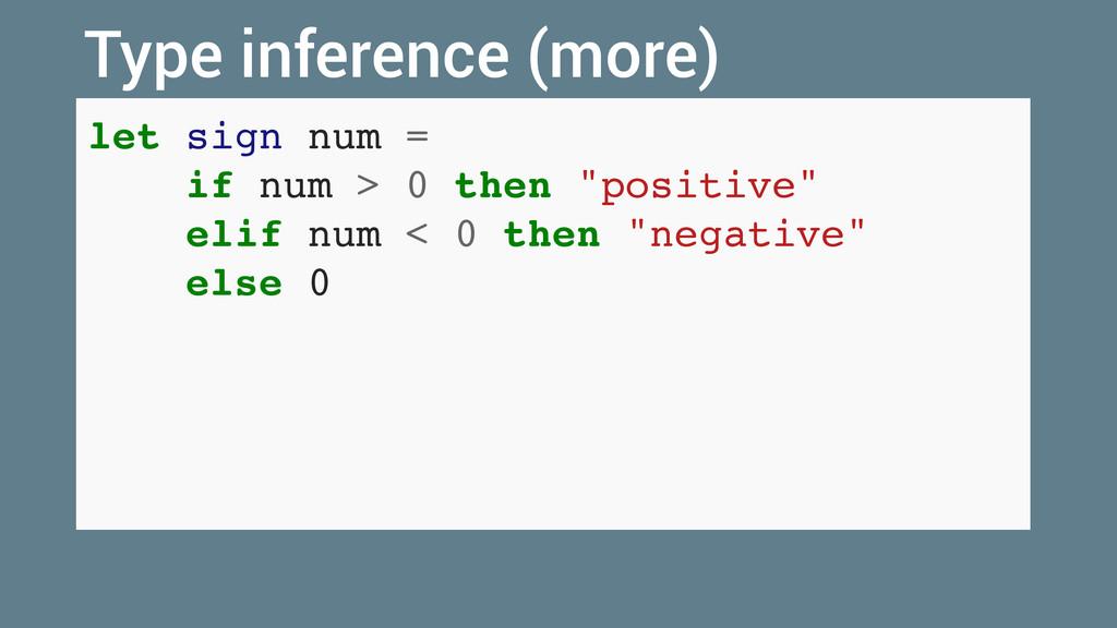 """let sign num = if num > 0 then """"positive"""" elif ..."""