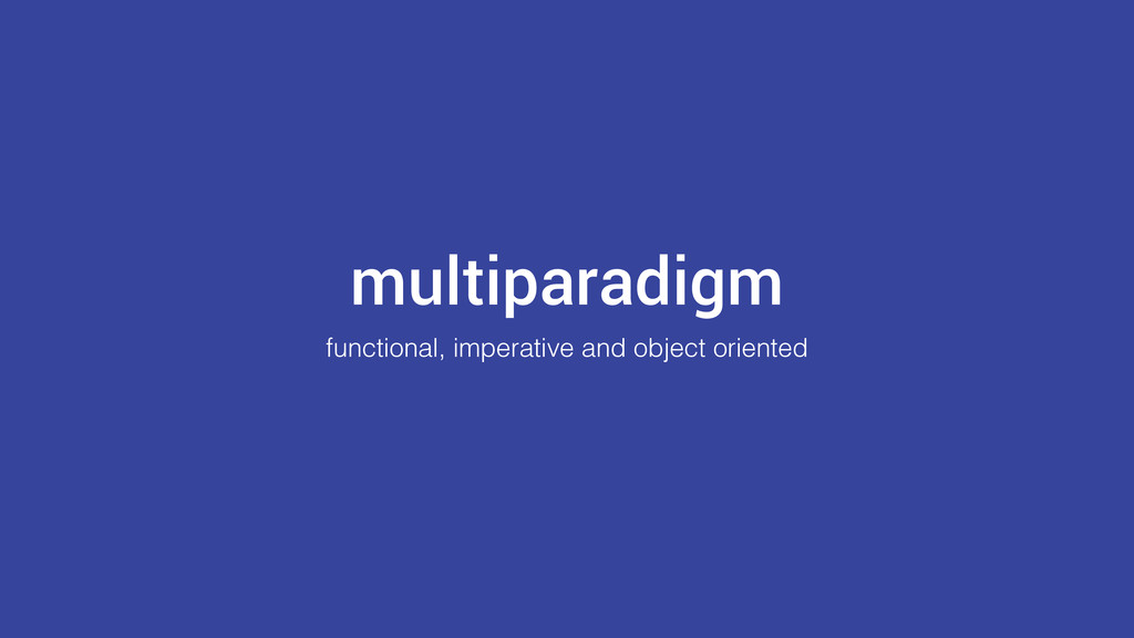 multiparadigm functional, imperative and object...