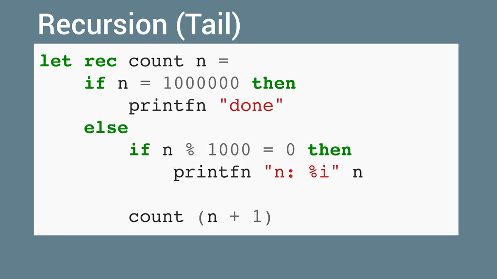 """let rec count n = if n = 1000000 then printfn """"..."""