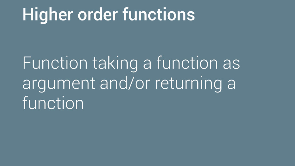 Higher order functions Function taking a functi...