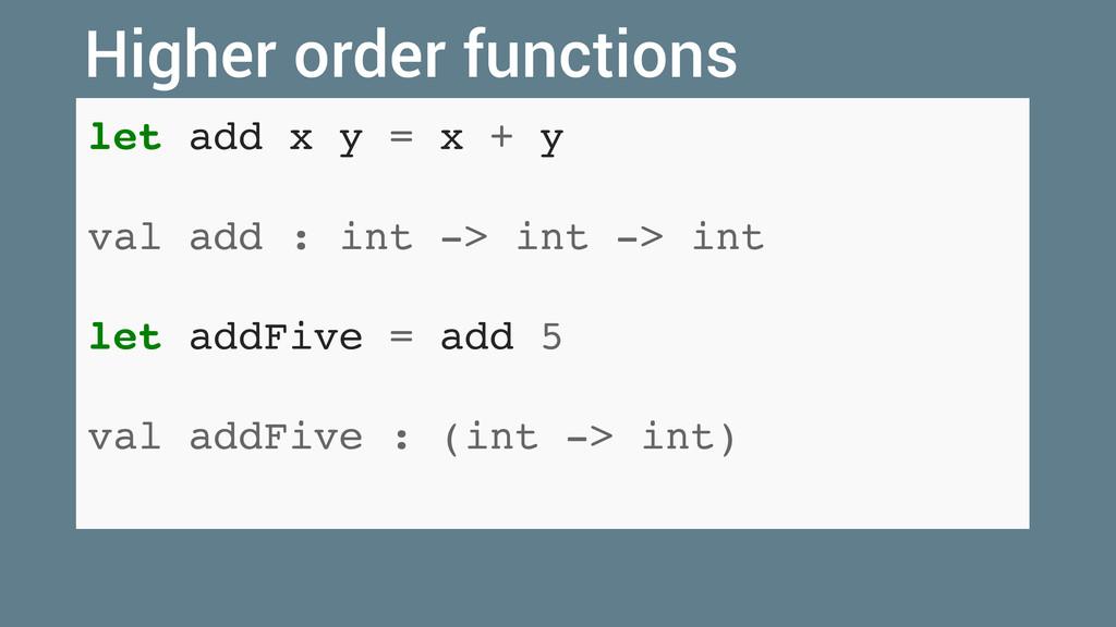 let add x y = x + y val add : int -> int -> int...