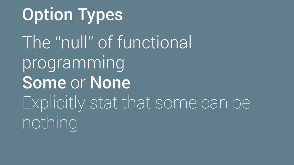 """Option Types The """"null"""" of functional programmi..."""