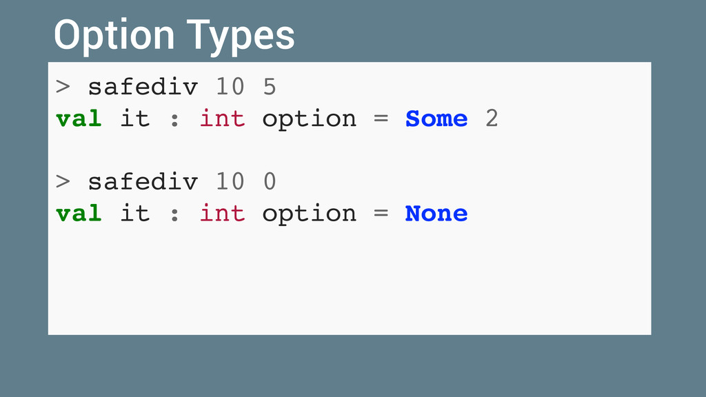 > safediv 10 5 val it : int option = Some 2 > s...