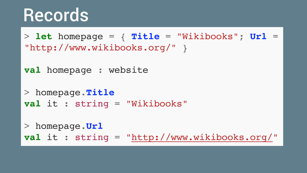 "> let homepage = { Title = ""Wikibooks""; Url = ""..."