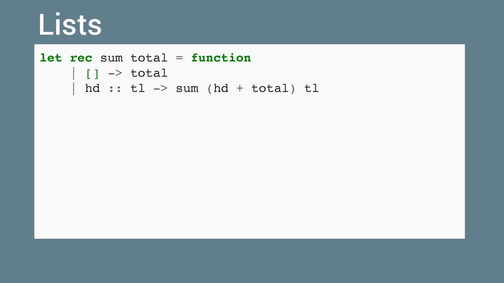 let rec sum total = function   [] -> total   hd...