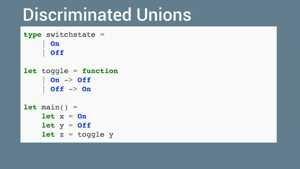 type switchstate =   On   Off let toggle = func...