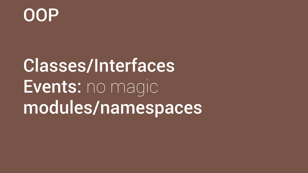 OOP Classes/Interfaces Events: no magic modules...