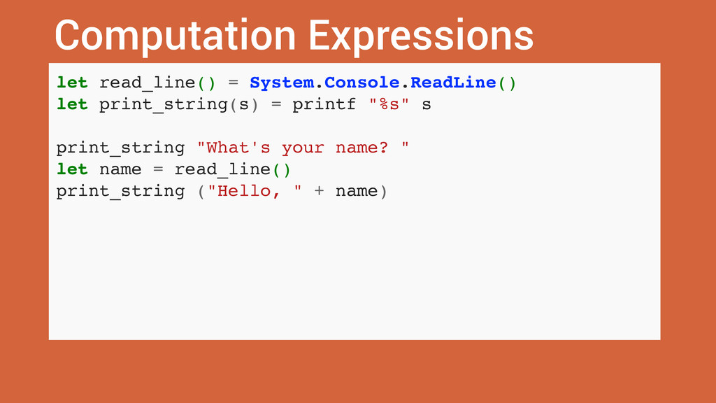 Computation Expressions let read_line() = Syste...