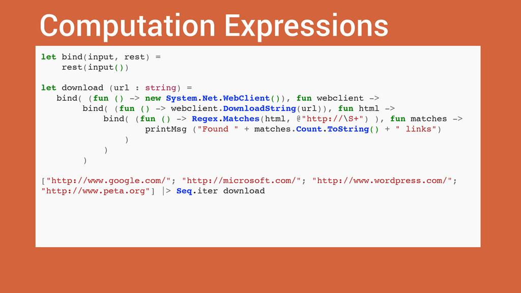 Computation Expressions let bind(input, rest) =...