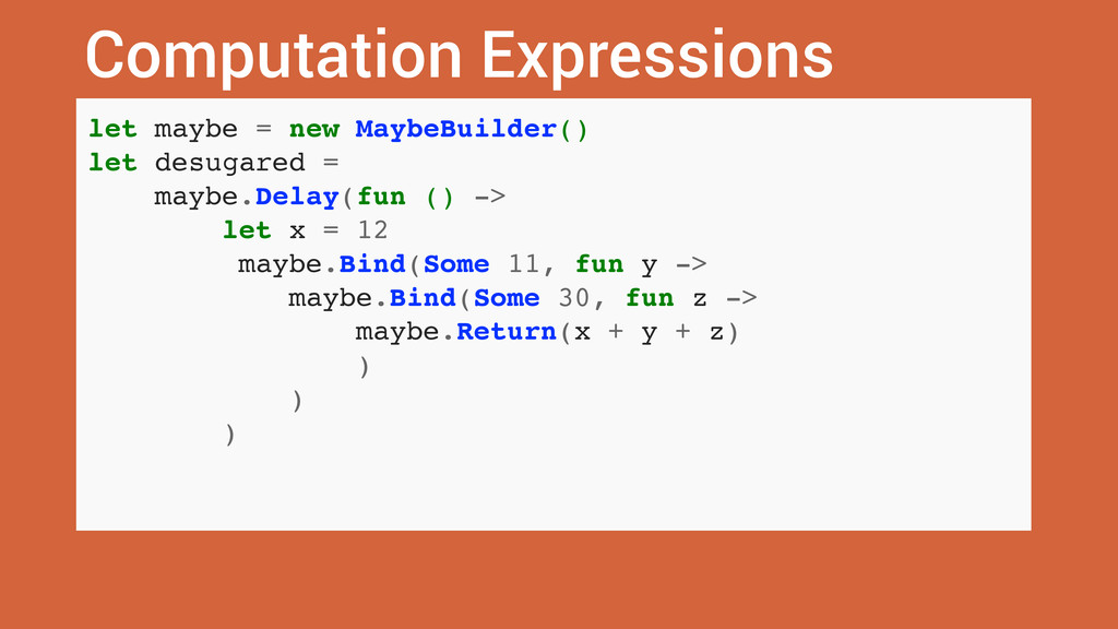Computation Expressions let maybe = new MaybeBu...