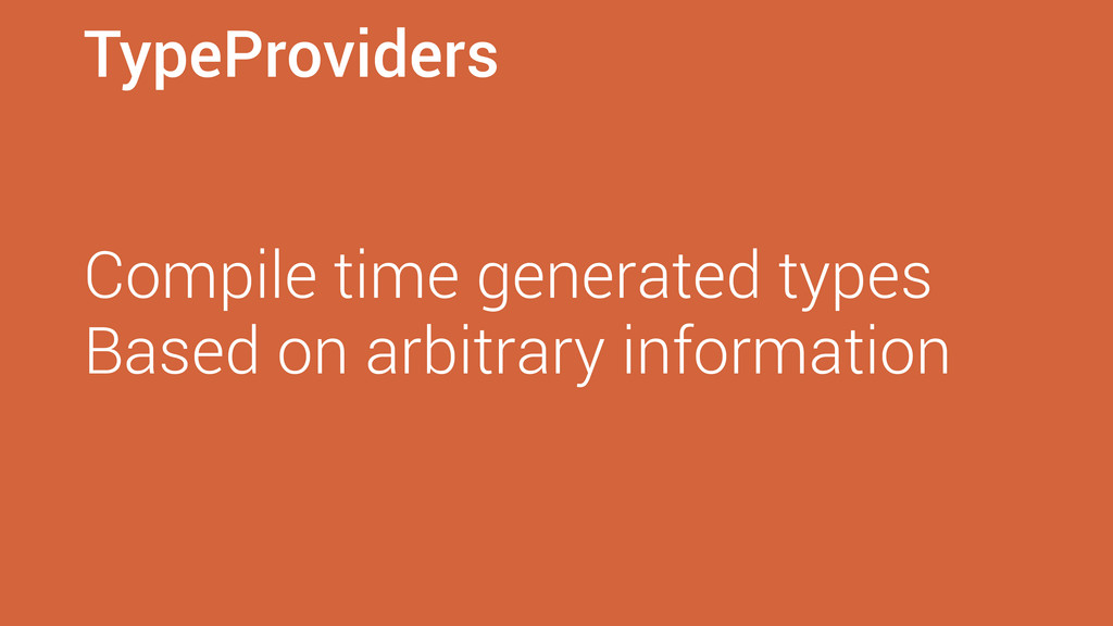 TypeProviders Compile time generated types Base...