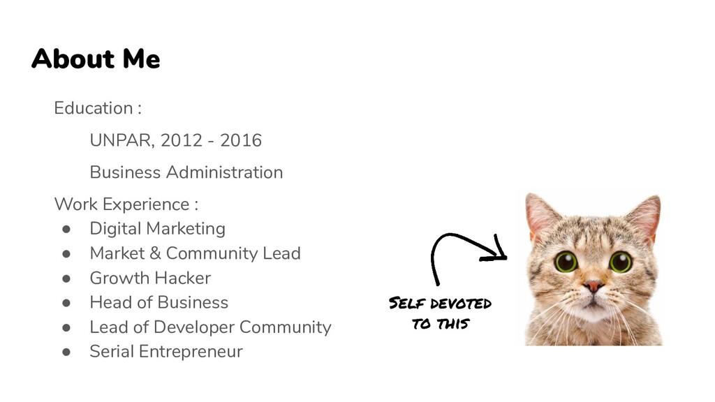 About Me Education : UNPAR, 2012 - 2016 Busines...