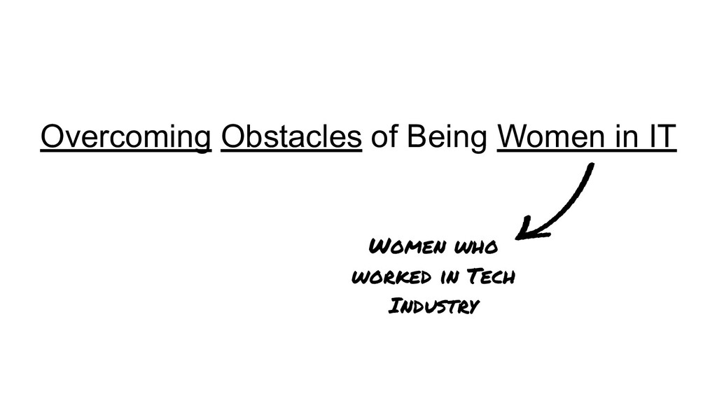 Overcoming Obstacles of Being Women in IT Women...