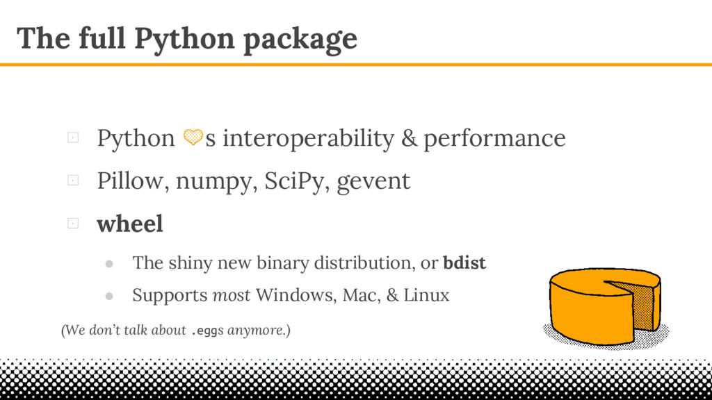 The full Python package ⊡ Python s interoperabi...