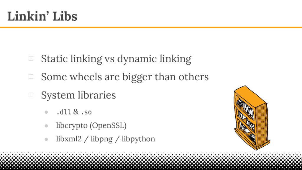 Linkin' Libs ⊡ Static linking vs dynamic linkin...