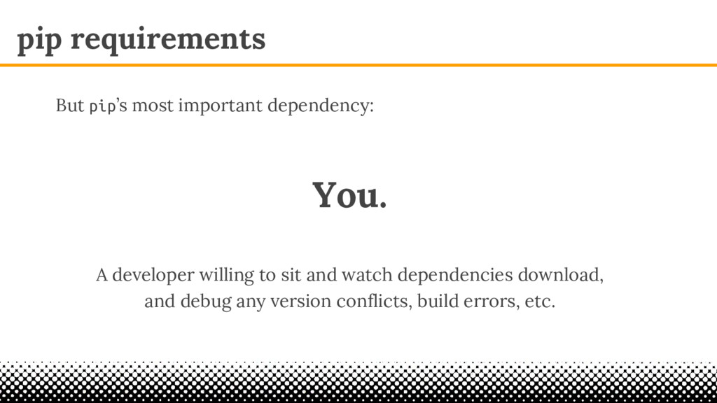 pip requirements You. A developer willing to si...