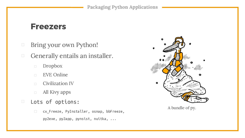 A bundle of py. ⊡ Bring your own Python! ⊡ Gene...
