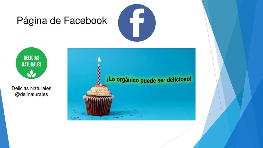 Página de Facebook Delicias Naturales @delinatu...