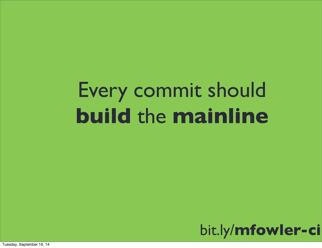 Every commit should build the mainline bit.ly/m...